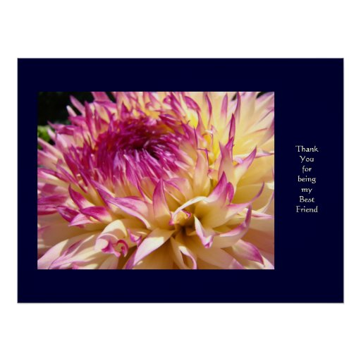 Thank You for being my Best Friend! art Dahlias Print