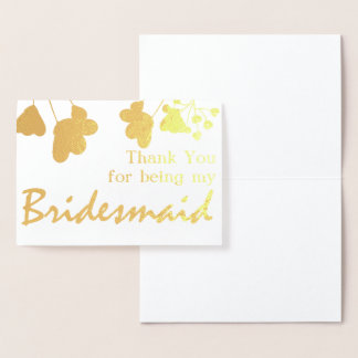 Thank you for being my bridesmaid Foil Card