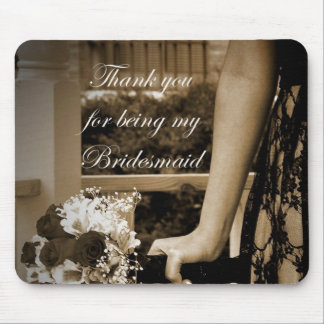 Thank you for being my Bridesmaid mousepad