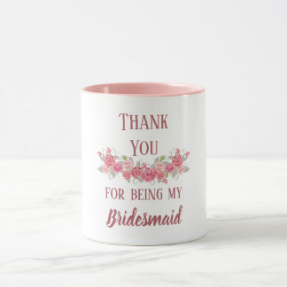 Thank You For Being My bridesmaid Mug