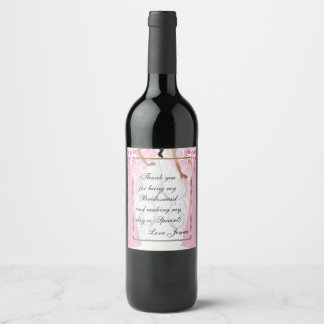 Thank You for being My Bridesmaid - Pink Wine Label