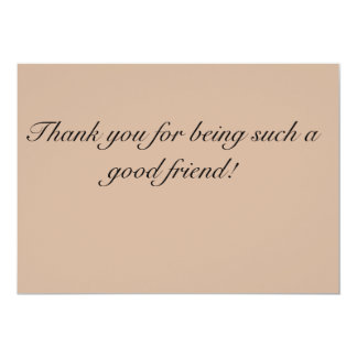 Thank you for being such a good friend Card 13 Cm X 18 Cm Invitation Card