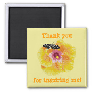 Thank you for inspiring me! Butterfly Flower Magne Square Magnet