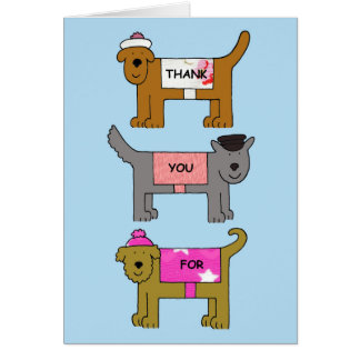 Thank you for looking after the dogs in clothes. greeting card