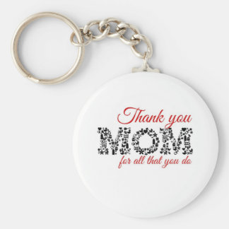 Thank you for Mom all that you do Basic Round Button Key Ring