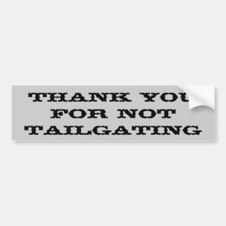 Thank You For Not Tailgating (Thunderbird) Bumper Stickers