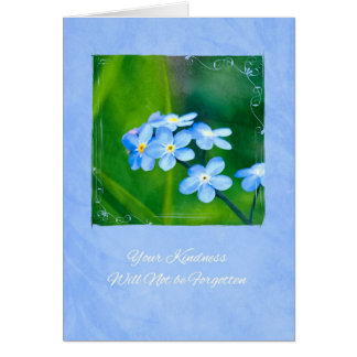 Thank You For Your Kindness Forget Me Nots Card