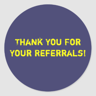 Thank You For Your Referrals! Round Sticker