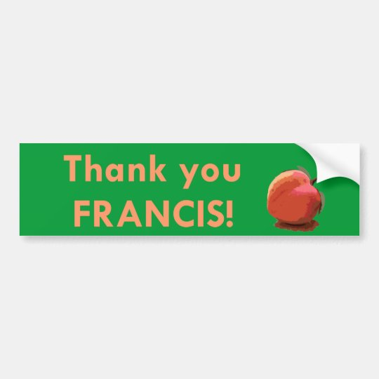 """Thank You Francis!"" Bumper Sticker"