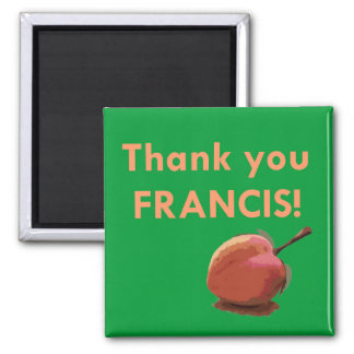 Thank You Francis! Magnet