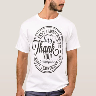 Thank you- Happy Thanksgiving T-Shirt