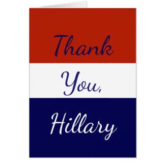 Thank You Hillary Red White and Blue Greeting Card