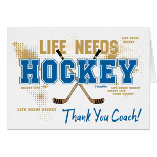 Thank You Hockey Coach Life Needs Hockey Card