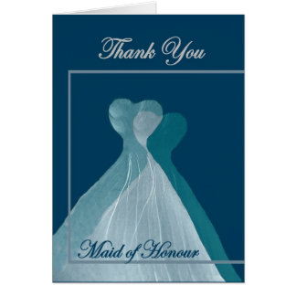 THANK YOU Maid of Honour - TEAL BLUE Gowns Card
