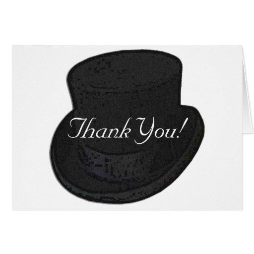 Thank You Note or Greetings Top Hat Greeting Cards