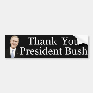 Thank you President Bush Bumper Sticker