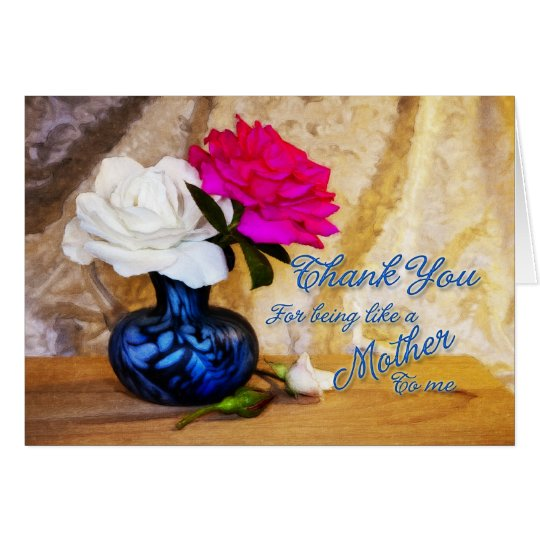 Thank you roses for being like a Mother to me Card