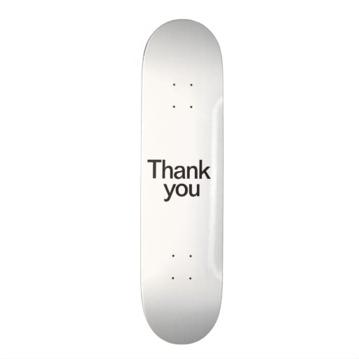 thank you skate board decks
