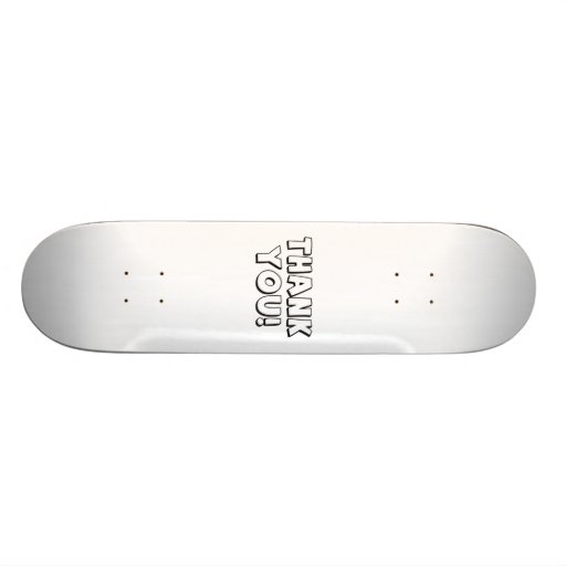 Thank You Skate Board