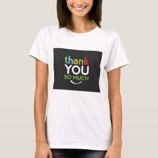 thank you so much T-Shirt