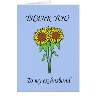 Thank you to my ex-husband. card