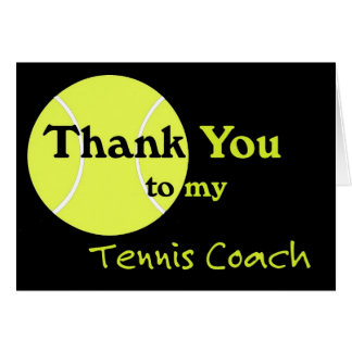 Thank You to my Tennis Coach Greeting Card