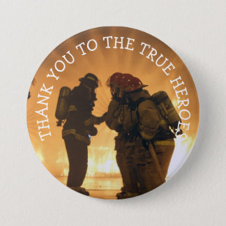 Thank you to the True Heroes, Firefighter Button