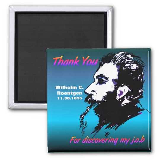 Thank You Wilhelm C. Roentgen Button Magnet