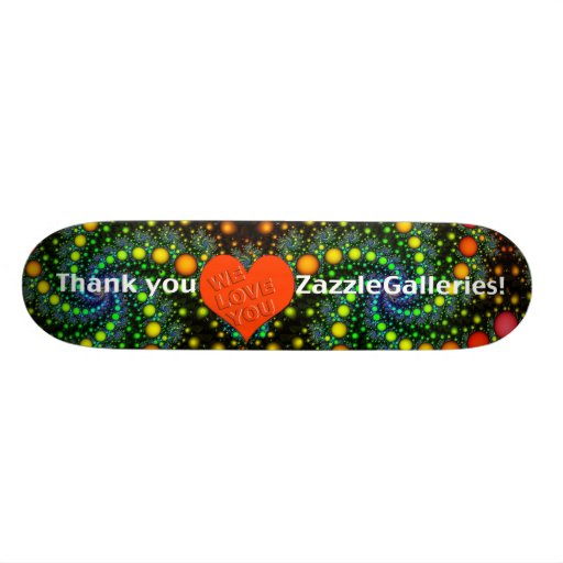 Thank You Zazzle Galleries!!! Skate Board Deck