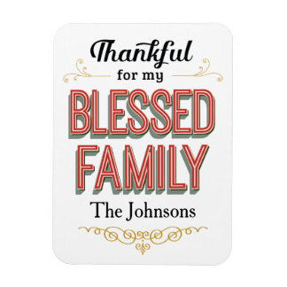 Thankful for my Blessed Family magnet