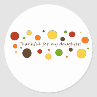 Thankful for my daughter round stickers