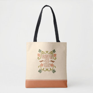 Thankful for Today Thanksgiving | Tote Bag