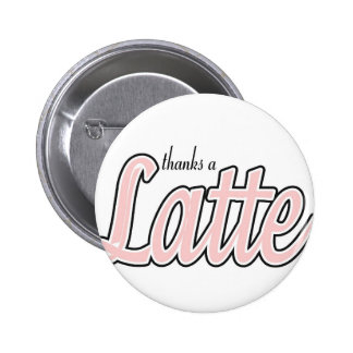 Thanks a Latte 6 Cm Round Badge