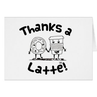 """""""Thanks a Latte"""" Coffee and Donut Thank You Card"""