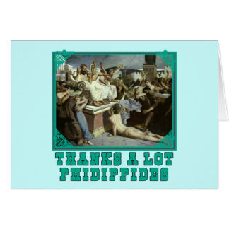Thanks A Lot Phidippides Funny Marathon Tees Greeting Card