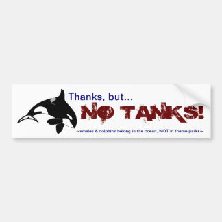 Thanks, but NO TANKS! Bumper Sticker