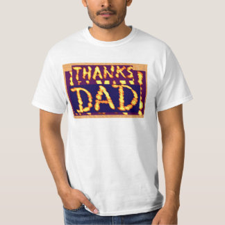 THANKS DAD -  Golden Text  Ideal Fathersday Gifts T-shirt