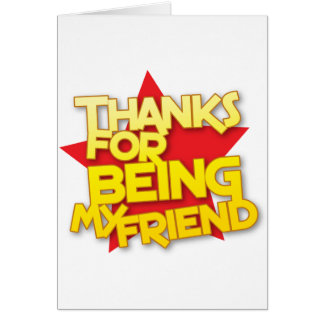 thanks for being my friend greeting card