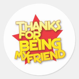 thanks for being my friend round sticker