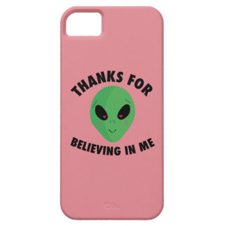 Thanks For Believing in Me (Alien) iPhone 5 Cover