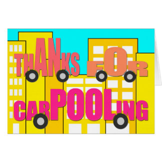 Thanks for Carpooling - Words on Wheels Greeting Card