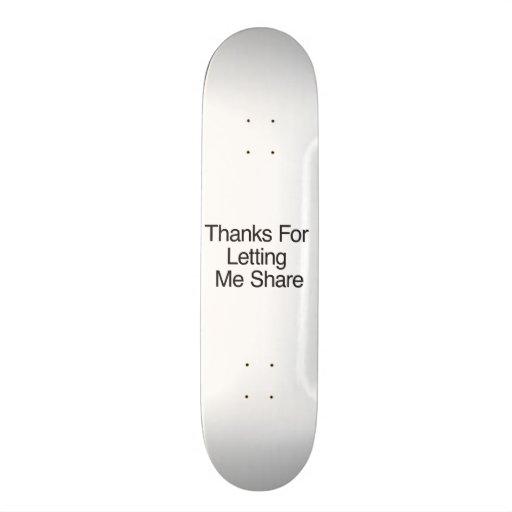 Thanks For Letting Me Share Skateboard Decks