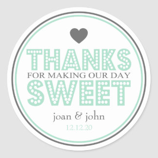Thanks For Making Our Day Sweet (Green / Gray) Classic Round Sticker