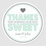 Thanks For Making Our Day Sweet (Green / Grey) Round Stickers