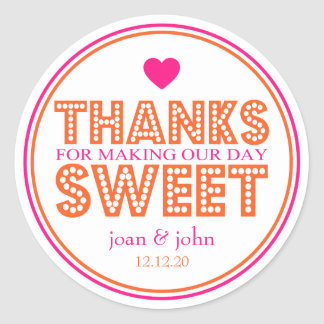Thanks For Making Our Day Sweet (Hot Pink/Orange) Classic Round Sticker
