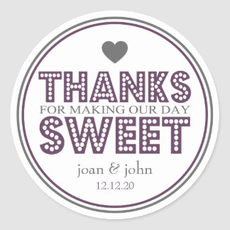 Thanks For Making Our Day Sweet (Plum / Gray) Round Sticker