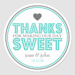 Thanks For Making Our Day Sweet (Teal / Grey) Round Sticker