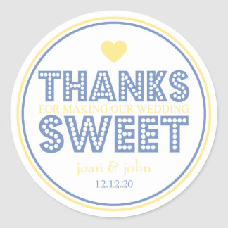 Thanks For Making Our Wedding Sweet (Blue/Yellow) Round Sticker