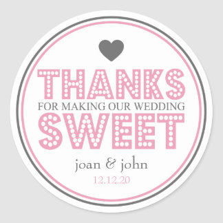 Thanks For Making Our Wedding Sweet (Pink / Gray) Classic Round Sticker