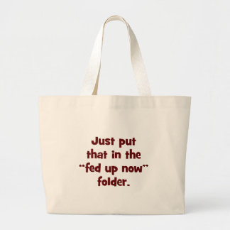 Thanks for making sure I stay fed up Jumbo Tote Bag